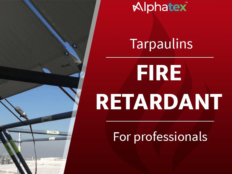 Fire retardant tarpaulins for professionals